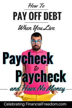 Want to pay off debt but have no money? Here are my best tips for how to pay down your debt and finally become debt free, even if you live paycheck to paycheck and don't have any money to spare! #debt #money #finances #howto http://www.cfinancialfreedom.com/pay-off-debt-paycheck-to-paycheck-have-no-money/