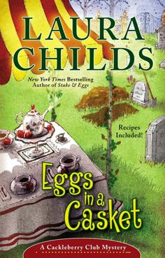 Eggs in a Casket (A Cackleberry Club Mystery) by Laura Childs in Large Print