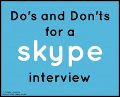 Here are some Do's and Don't for a Skype interview!