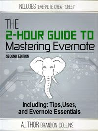 The 2 Hour Guide to Mastering Evernote - Including: Tips, Uses, and Evernote Essentials is today's highest-rated free nonfiction book.
