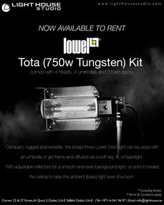Lowel Tota (750w Tungsten) kit which comes with 4 heads, 4 umbrellas and 3 barn doors   Compact, rugged and versatile, the broad throw Lowel Tota-Light can be used with an umbrella or gel-frame and diffusion as a soft key, fill, or backlight. With its adjustable reflectors, it can be a smooth and even background light, or point it toward the ceiling to raise the ambient (base) light level of a room. Tota is also widely used for photographic copy work.   Price: AED250 for the kit per day Swinging Doors, Lights Background, Umbrellas, Barn Doors, Diffuser, Compact, Fill, Smooth, Base
