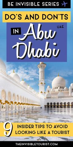 """Visiting Abu Dhabi? This Abu Dhabi travel guide for tourists written by a local covers customs and etiquette in Abu Dhabi, Abu Dhabi travel tips, do's and don'ts in Abu Dhabi and more to help you """"blend in!"""" 