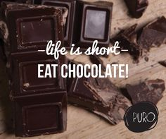 #Life is Short... eat #Chocolate