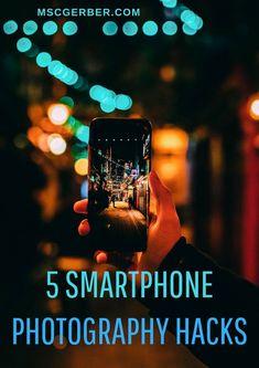 5 smartphone photography hacks ⋆ mscgerber - Tech World 2020