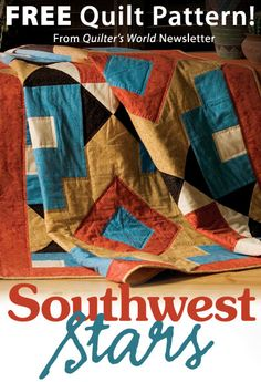 Southwest Stars Download from Quilter's World newsletter. Click on the photo to access the free pattern. Sign up for this free newsletter here: AnniesNewsletters.com.