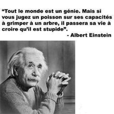 "Citations D'Albert Einstein Description Citation de Einstein: ""Everybody is a genius. But if you judge a fish by its ability to climb a tree, it will Blabla, Tree Quotes, Words Quotes, Sayings, French Quotes, Albert Einstein, Citation Einstein, Einstein Quotes, Positive Attitude"