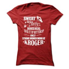 Strong Women Work At Kroger T-Shirts, Hoodies. CHECK PRICE ==► https://www.sunfrog.com/LifeStyle/Strong-Women-Work-At-Kroger-Ladies.html?41382
