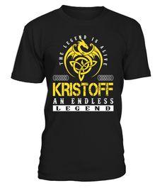 The Legend is Alive KRISTOFF An Endless Legend Last Name T-Shirt #LegendIsAlive