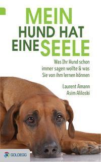 """Veranstaltung! http://www.thalia.at/shop/home/thalia-veranstaltungen/showDetail/4402/ Asim Aliloski und Laurent Amann präsentieren """"Mein Hund hat eine Seele"""", Goldegg Verlag"""