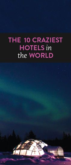 The top 10 coolest hotels in the world