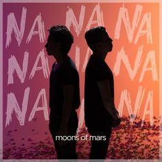 Na Na Na by Moons Of Mars on SoundCloud