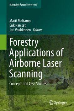 Uusi e-kirja: Forestry applications of airborne laser scanning : concepts and case studies / Matti Maltamo, Erik Næsset, Jari Vauhkonen, editors.