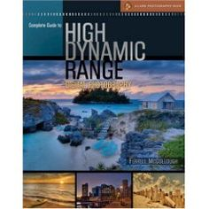 Complete Guide to High Dynamic Range Digital Photography (A Lark Photography Book) [Paperback]  Ferrell McCollough (Author)