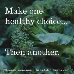 Make one healthy choice...then another.