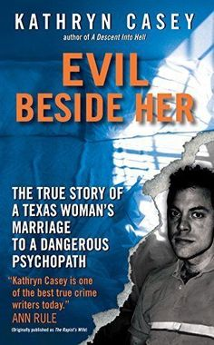 Buy Evil Beside Her: The True Story of a Texas Woman's Marriage to a Dangerous Psychopath by Kathryn Casey and Read this Book on Kobo's Free Apps. Discover Kobo's Vast Collection of Ebooks and Audiobooks Today - Over 4 Million Titles! Book Club Books, Book Lists, Good Books, Books To Read, Book Nerd, True Crime Books, Thriller Books, Psychopath, True Stories