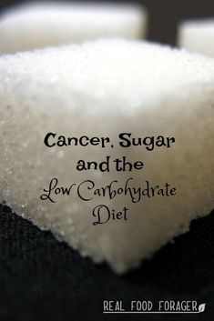 Cancer, Sugar and the Low Carbohydrate Diet Source by Low Carbohydrate Diet, Low Carb Diet, Dukan Diet, Health And Fitness Articles, Health And Nutrition, Health Tips, Health Fitness, Hunter Gatherer Diet, Low Sugar Diet