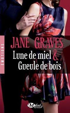 Les Reines de la Nuit: Lune de miel et gueule de bois de Jane Graves