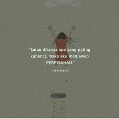 Quotes Rindu, Quotes Lucu, Quotes Galau, Hurt Quotes, People Quotes, Daily Quotes, Words Quotes, Wattpad Quotes, Quran Quotes Inspirational