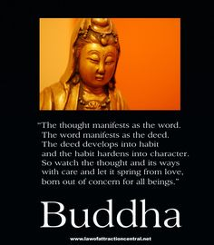 Law of Attraction Quotes - Buddha    There is no denying the Buddhist - Law of Attraction connection. From the Law of Vibration to Positive Action!