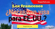 ¿Los franceses y francesas necesitan visa para entrar a Estados Unidos?