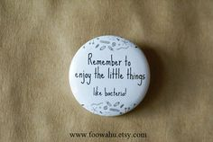 Enjoy the little things  Pinback Button Badge by MonsterBrand, $1.70