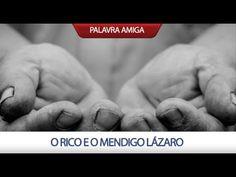 O rico e o mendigo Lázaro - Bispo Edir Macedo