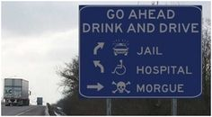 Go ahead, drink and drive - 50 Funniest Road Signs