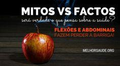 MITOS VS FACTOS NA SAÚDE MELHORSAUDE.ORG