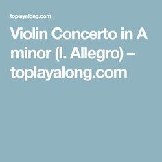 Violin Concerto in A minor (I. Allegro) – toplayalong.com
