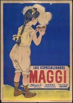The first hydrated soup was invented by the Swiss Julius Maggi in the 1870s. Picture: Spanish poster advertising Maggi soups, 1900, Biblioteca Nacional de España.