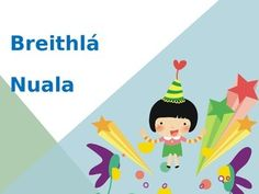 An Irish language power-point suitable for Junior students learning Irish language. Suitable for cid speisialta - l breithe sona duit n l breithe and using simple phrases suitable for a variety of feidhmeanna teanga this attractively presented power-point may be used to introduce and elaborate on the theme of birthdays for either T1 or T2 schools.  *Note the thumbnails are showing the lettering as faulty however when downloaded the text should be formatted correctlyPlease review and let me… Irish Language, Student Learning, Schools, Special Occasion, Ireland, Birthdays, Students, Note, Lettering