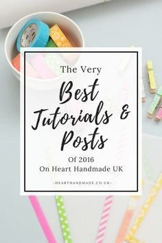 The Very Best Tutorials & Posts of 2016 on Heart Handmade UK Creative Crafts, Fun Crafts, Crafts For Kids, Good Tutorials, Craft Tutorials, Craft Blogs, Calligraphy For Beginners, Craft Desk, Paper Gift Box