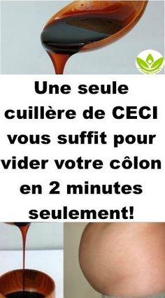 Une seule cuillère de CECI vous suffit pour  vider votre côlon en 2 minutes seulement !
