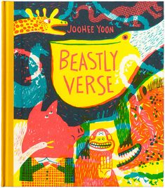 "Front cover for ""Beastly Verse"" by American artist and illustrator JooHee Yoon. Published by Enchanted Lion Books. via picturebookmakers"