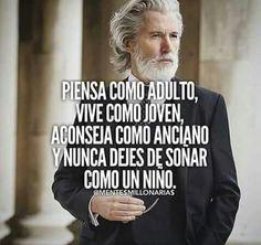 """""""Piensa como adulto, vive como joven, aconseja como anciano y nunca dejes de soñar como un niño"""" #FrasesEmprendedores"""