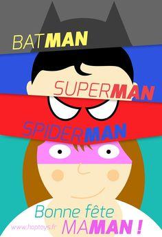 Parce que tout les noms des supers-héros finissent pas MAN ... Bonne fête super-Maman ! #hoptoysfetelesmamans   Carte de fête des mères Hop'Toys