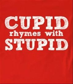 Cupid Rhymes With Stupid Anti Valentines Button 1 Inch Pin Or