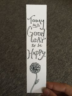 """Today is a Good Day to be Happy"" Custom Laminated Bookmark. Available for $1 at www.etsy.com/shop/MarkHisWord"