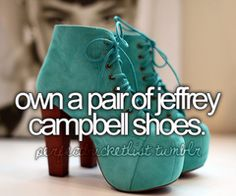 BUCKET LIST: Own a pair of Jefferey Campbell shoes.