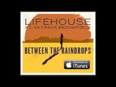 Between the Raindrops Lifehouse ft. Natasha Bedingfield