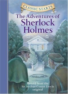 Classic Starts: The Adventures of Sherlock Holmes (Classic Starts Series) by Sir Arthur Conan Doyle, http://www.amazon.com/dp/1402712170/ref=cm_sw_r_pi_dp_TQTgrb0Y4PCJE