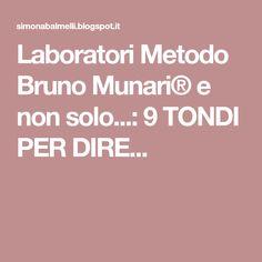 Laboratori Metodo Bruno Munari® e non solo...: 9 TONDI PER DIRE... Education, Lab, Artists, Crafts, Art, Artist, Labs, Creative Crafts, Handmade Crafts