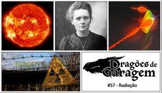 @dragoesgaragem 57 Radiação | #Ciência #Radiação #Gama