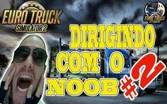 ETS2 - DIRIGINDO COM O NOOB #2 - DEMOREI MAIS ESTACIONEI