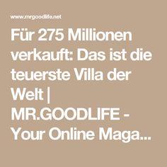 Für 275 Millionen verkauft: Das ist die teuerste Villa der Welt | MR.GOODLIFE - Your Online Magazine for the Goodlife