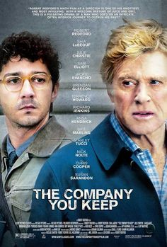 The Company You Keep (2012)-loved both Redford and Shia LeBeouf in this!