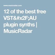 12 of the best free VST/AU plugin synths | MusicRadar