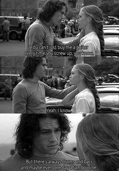 Ten Things I Hate About You. I absolutely LOVE this movie!!!