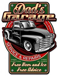 Dads Garage Metal Sign 18 x 23 Inches Letrero Metal Dads Garage 18 x 23 Pulgadas Vintage Pickup Trucks, Old Trucks, Vintage Cars, Mode Vintage, Chevy Trucks, Garage Signs, Garage Art, Classic Trucks, Classic Cars
