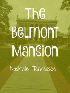 The Belmont Mansion – Nashville, Tennessee - Roadschooling with The Frugal Navy Wife                                                                                                                                                                                 More